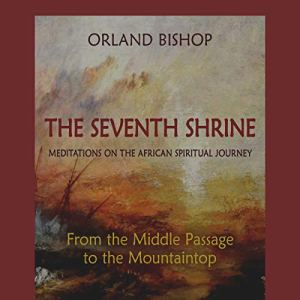 The Seventh Shrine Audiobook By Orland Bishop cover art