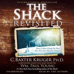 The Shack Revisited Audiobook By C. Baxter Kruger cover art