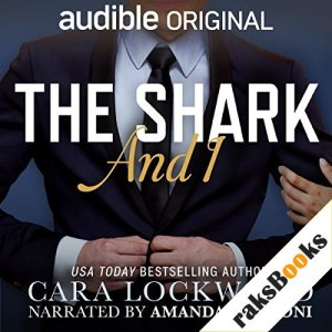 The Shark and I Audiobook By Cara Lockwood cover art