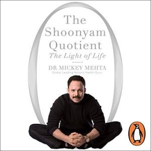 The Shoonyam Quotient Audiobook By Mickey Mehta cover art