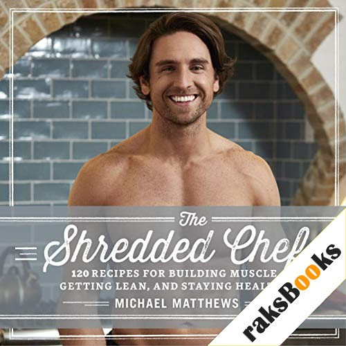 The Shredded Chef Audiobook By Michael Matthews cover art