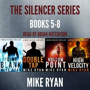 The Silencer Series Box Set Books 5-8 Audiobook By Mike Ryan cover art