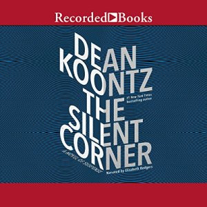 The Silent Corner Audiobook By Dean Koontz cover art