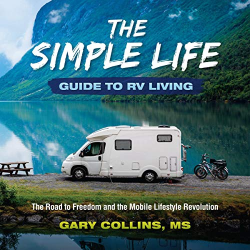 The Simple Life Guide to RV Living Audiobook By Gary Collins cover art
