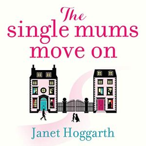 The Single Mums Move On Audiobook By Janet Hoggarth cover art
