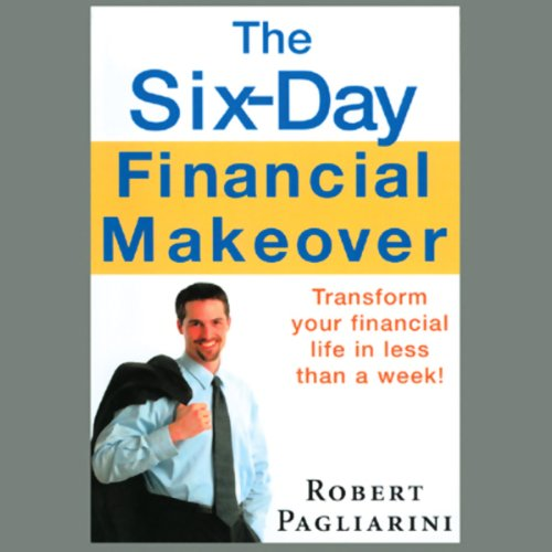 The Six-Day Financial Makeover Audiobook By Robert Pagliarini cover art
