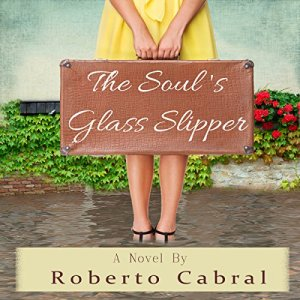 The Soul's Glass Slipper Audiobook By Roberto Cabral cover art