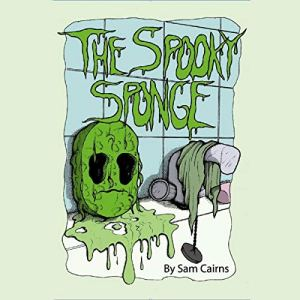 The Spooky Sponge Audiobook By Sam Cairns cover art