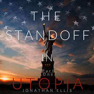 The Standoff In Utopia, Part One Audiobook By Jonathan Ellis cover art