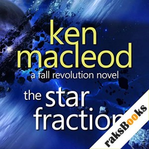 The Star Fraction Audiobook By Ken Macleod cover art