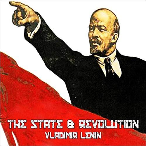 The State & Revolution Audiobook By Vladimir Lenin cover art
