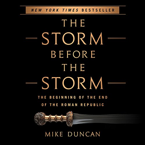 The Storm Before the Storm Audiobook By Mike Duncan cover art