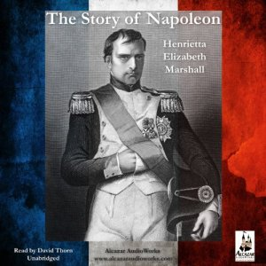 The Story of Napoleon Audiobook By H. E. Marshall cover art