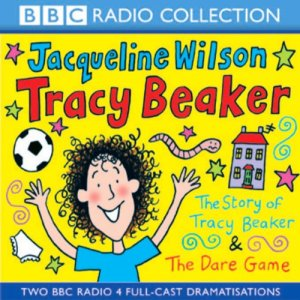 'The Story of Tracy Beaker' and 'The Dare Game' (Dramatised) Audiobook By Jacqueline Wilson cover art