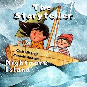 The Storyteller: Nightmare Island Audiobook By Chris Hintsala, Micaela Hintsala cover art