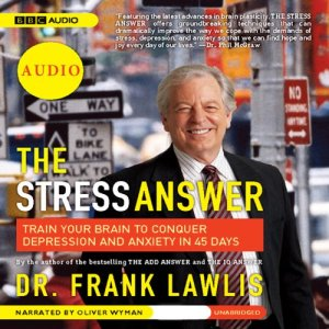 The Stress Answer Audiobook By Dr. Frank Lawlis cover art