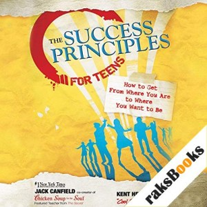 The Success Principles for Teens Audiobook By Jack Canfield, Kent Healy cover art