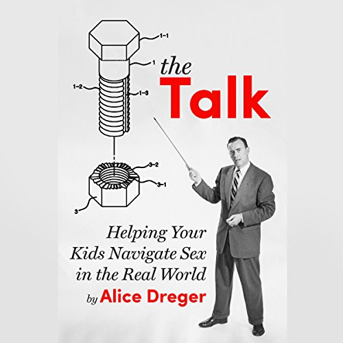 The Talk Audiobook By Alice Dreger PhD cover art
