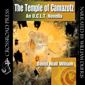 The Temple of Camazotz - An O. C. L. T. Novella Audiobook By David Niall Wilson cover art