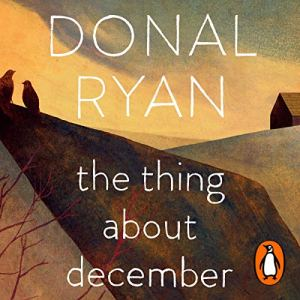 The Thing About December Audiobook By Donal Ryan cover art