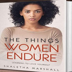 The Things Women Endure Audiobook By Shaletha Marshall cover art