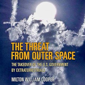 The Threat from Outer Space Audiobook By Milton William Cooper cover art