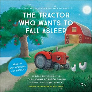 The Tractor Who Wants to Fall Asleep [UK English] Audiobook By Carl-Johan Forssén Ehrlin cover art