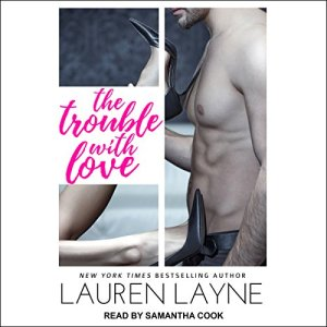 The Trouble With Love Audiobook By Lauren Layne cover art