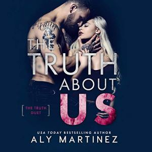 The Truth About Us Audiobook By Aly Martinez cover art