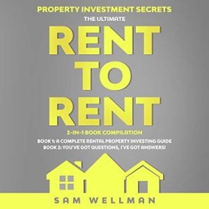 The Ultimate Rent to Rent 2-in-1 Book Compilation Audiobook By Sam Wellman cover art