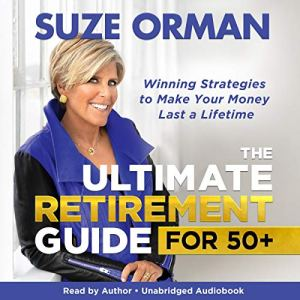 The Ultimate Retirement Guide for 50+ Audiobook By Suze Orman cover art