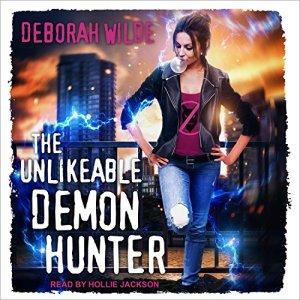 The Unlikeable Demon Hunter Audiobook By Deborah Wilde cover art