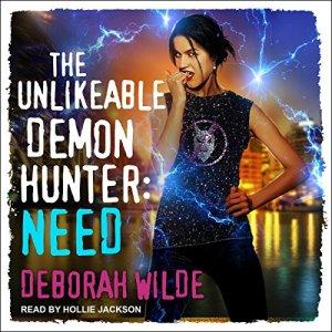 The Unlikeable Demon Hunter: Need Audiobook By Deborah Wilde cover art