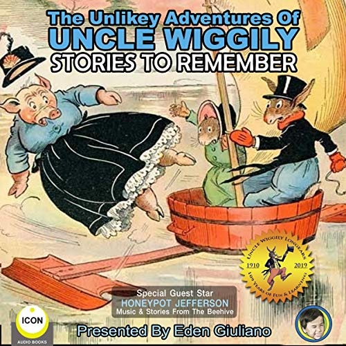 The Unlikely Adventures of Uncle Wiggily: Stories to Remember Audiobook By Howard R. Garis cover art