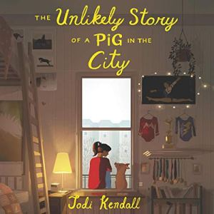 The Unlikely Story of a Pig in the City Audiobook By Jodi Kendall cover art