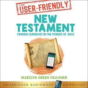 The User-Friendly New Testament Audiobook By Marilyn Green Faulkner cover art