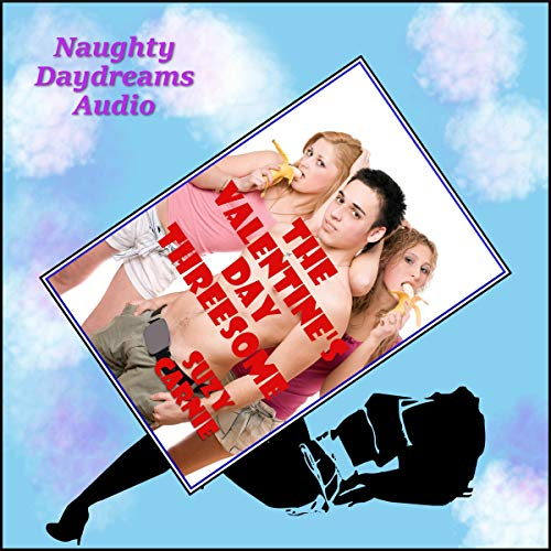 The Valentine's Day Threesome (Flowers, Candy, and Beautiful Backdoors!) Audiobook By Suzy Carnie cover art