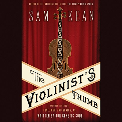 The Violinist's Thumb Audiobook By Sam Kean cover art