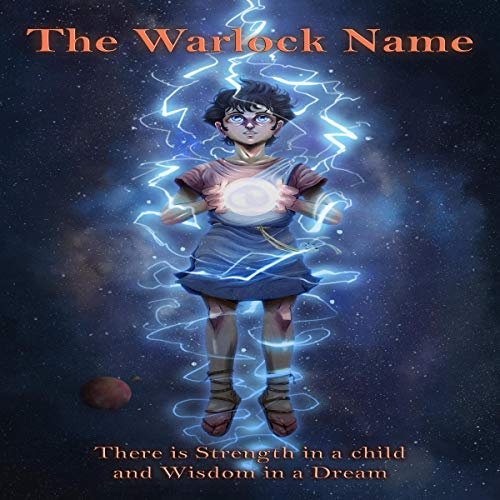 The Warlock Name: There Is Strength in a Child and Wisdom in a Dream Audiobook By Thomas Sweet cover art