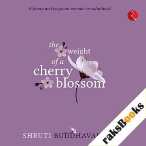 The Weight of a Cherry Blossom Audiobook By Shruti Buddhavarupu cover art