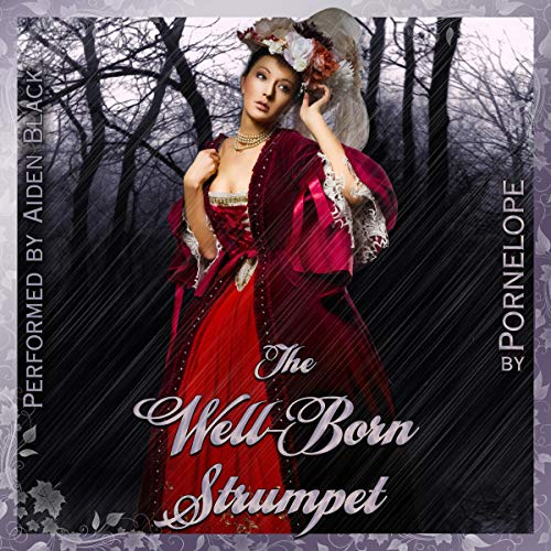 The Well-Born Strumpet Audiobook By Pornelope cover art