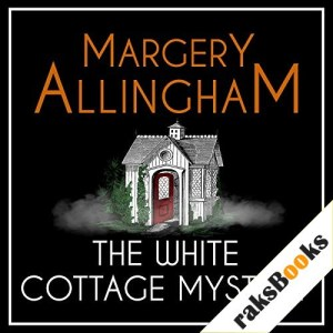 The White Cottage Mystery Audiobook By Margery Allingham cover art