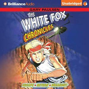 The White Fox Chronicles Audiobook By Gary Paulsen cover art
