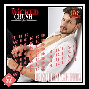 The Wicked Crush Audiobook By Elizabeth Griffin cover art