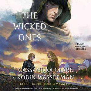The Wicked Ones Audiobook By Cassandra Clare, Robin Wasserman cover art