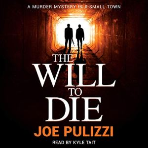 The Will to Die Audiobook By Joe Pulizzi cover art