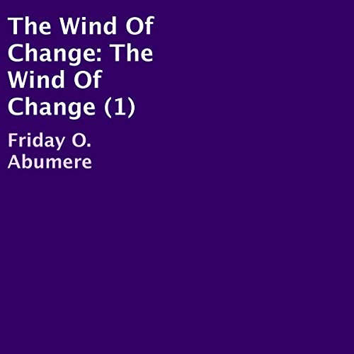 The Wind of Change Audiobook By Friday O. Abumere cover art