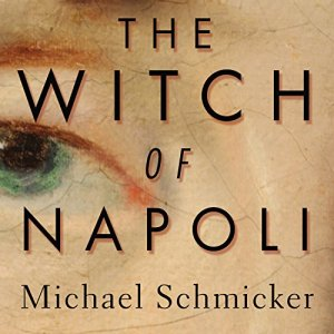 The Witch of Napoli Audiobook By Michael Schmicker cover art
