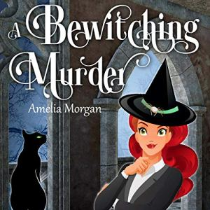 The Witches of Enchanted Bay: A Bewitching Murder Audiobook By Amelia Morgan cover art
