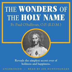 The Wonders of the Holy Name Audiobook By Paul O'Sullivan OP cover art